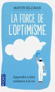 Martin Seligman - La force de l'optimisme.