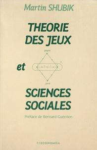 Martin Shubik - Théorie des jeux et sciences sociales.