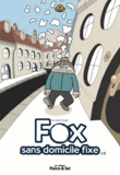 Martin Singer - Fox, sans domicile fixe Tome 1 : .