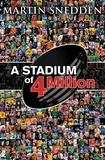 Martin Snedden - A Stadium of 4 Million.