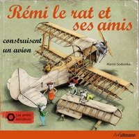 Martin Sodomka - Rémi le rat et ses amis construisent un avion - Les petits bricoleurs.