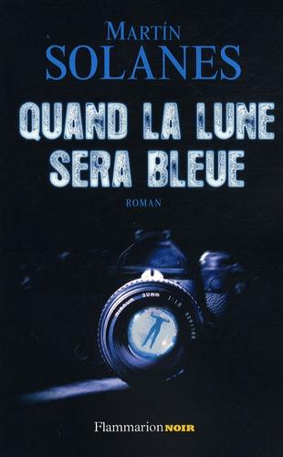Martin Solanes - Suites majorquines Tome 1 : Quand la lune sera bleue.