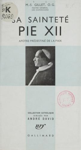 Sa Sainteté Pie XII. Apôtre prédestiné à la paix