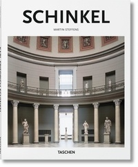 Martin Steffens - Karl Friedrich Schinkel 1781-1841 - Un architecture au service de la beauté.