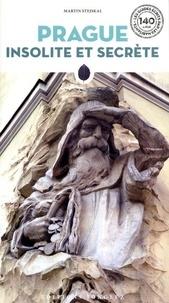 Martin Stejskal - Prague insolite et secrète.