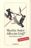 Martin Suter - Alles im Griff - Eine Business Soap.
