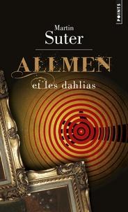 Martin Suter - Allmen et les dahlias.