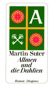Martin Suter - Allmen und die Dahlien.