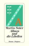 Martin Suter - Allmen Und Die Libellen.