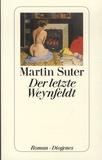 Martin Suter - Der letzte Weynfeldt.