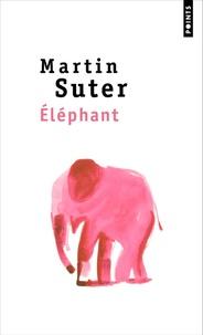 Martin Suter - Eléphant.