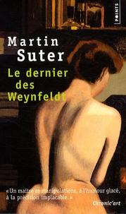 Martin Suter - Le dernier des Weynfeldt.
