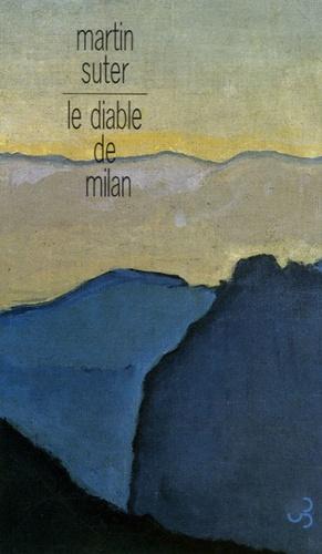 Martin Suter - Le diable de Milan.