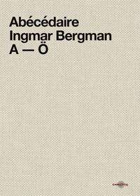 Martin Thomasson - Abécédaire Ingmar Bergman A-O.