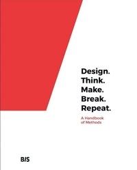 Martin Tomitsch - Design, think, make, break, repeat: a handbook of methods.