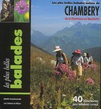 Martin Toulemonde - Les plus belles balades autour de Chambéry - De la Chartreuse au Beaufortin, 40 itinéraires pour baladeurs curieux.