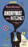 Martin Untersinger - Anonymat sur Internet - Protéger sa vie privée.