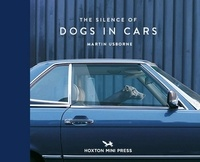 Martin Usborne - The silence of dogs in cars.