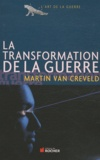 Martin Van Creveld - La transformation de la guerre.