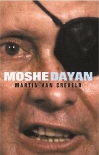 Martin Van Creveld - Moshe Dayan.
