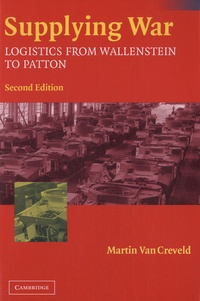 Martin Van Creveld - Supplying War - Logistics from Wallenstein to Patton.