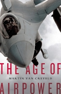 Martin Van Creveld - The Age of Airpower.