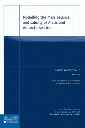 Martin Vancoppenolle - Modelling the mass balance and salinity of Arctic and Antarctic sea ice.