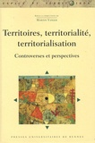 Martin Vanier et Bernard Debarbieux - Territoires, territorialité, territorialisation - Controverses et perspectives.