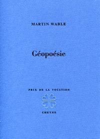 Martin Wable - Géopoésie.