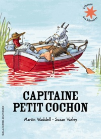 Martin Waddell et Susan Varley - Capitaine petit cochon.