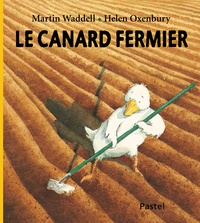 Martin Waddell et Helen Oxenbury - Le canard fermier.