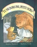 Martin Waddell et Barbara Firth - Tu ne dors pas, Petit Ours ?.