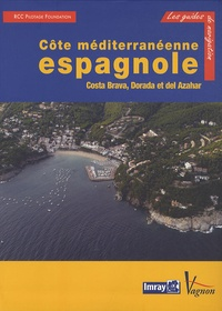 Martin Walker - Côte méditerranéenne espagnole - Costa Brava, Dorada et del Azahar.