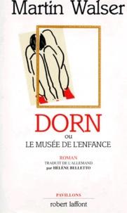 Martin Walser - Dorn ou Le musée de l'enfance.