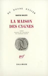 Martin Walser - La maison des cygnes.