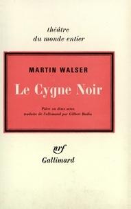 Martin Walser - Le cygne noir.
