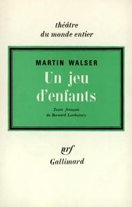 Martin Walser - Un jeu d'enfants.