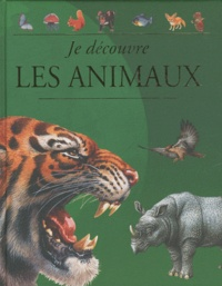 Martin Walters et Jinny Johnson - Je découvre les animaux.
