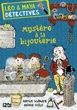 Martin Widmark et Helena Willis - Léo et Maya, détectives Tome 7 : Mystère à la bijouterie.