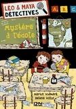 Martin Widmark et Helena Willis - Léo et Maya, détectives Tome 8 : Mystère à l'école.