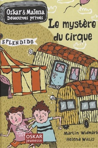 Martin Widmark et Helena Willis - Oskar et Malena Détectives privés  : Le mystère du cirque.