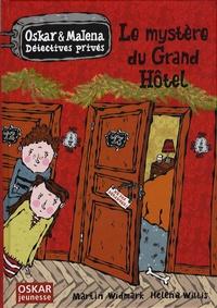 Martin Widmark et Helena Willis - Oskar et Malena Détectives privés  : Le mystère du Grand Hôtel.