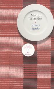 Martin Winckler - A ma bouche.