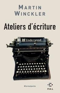 Martin Winckler - Ateliers d'écriture - De l'expérience à la fiction suivi de Histoires en l'air.