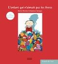 Martin Winckler et Stéphane Sénégas - L'enfant qui n'aimait pas les livres.