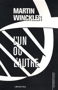 Martin Winckler - La Trilogie Twain N° 2 : L'un ou l'autre.