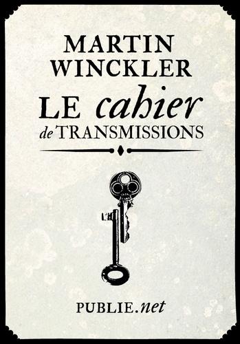 Le cahier de transmissions. entre réel, fantastique, mémoire : l'atelier fiction de Martin Winckler