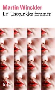 Ebooks au format texte téléchargement gratuit Le choeur des femmes par Martin Winckler 9782072722677