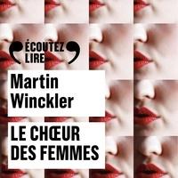 Martin Winckler et Mélanie Doutey - Le choeur des femmes.