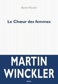 Martin Winckler - Le Choeur des femmes.